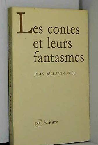 Les contes et leurs fantasmes (Ecriture) (French Edition): Bellemin-Noel, Jean