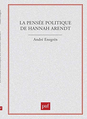 9782130383987: La pensée politique de Hannah Arendt (Recherches politiques) (French Edition)