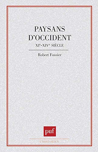 Paysans dOccident: XIe-XIVe siecles (L'Historien) (French Edition): Fossier, Robert