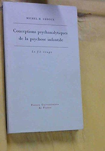 9782130384793: Conceptions psychanalytiques de la psychose infantile