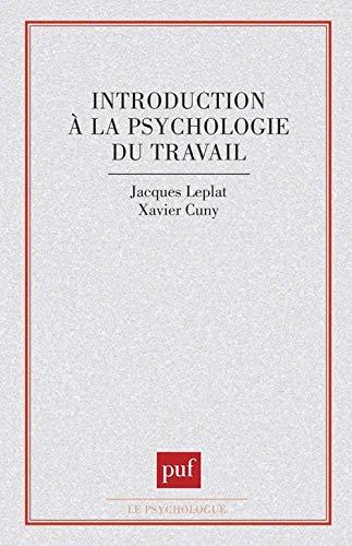 Introduction à la psychologie du travail: Jacques Leplat, Xavier