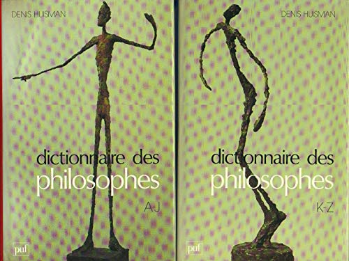 Dictionnaire des philosophes (French Edition) Two Volumes: Denis Huisman