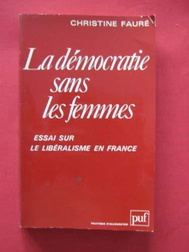 La democratie sans les femmes: Essai sur: Faure, Christine