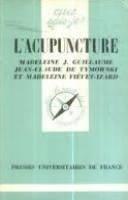 L'Acupuncture (Que sais-je): Madeleine J.Guillaume Jean-Claude