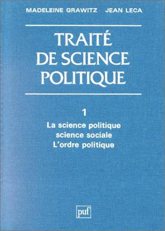 9782130388586: TRAITE DE SCIENCE POLITIQUE. Tome 1, La science politique, Science sociale, L'ordre politique (Grands Traites)