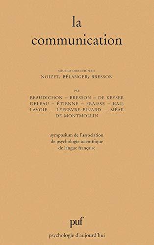 La communication. Symposium de l'Association de psychologie scientifique de langue fran&ccedil...
