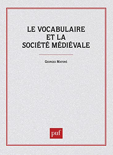Le vocabulaire de la société médiévale: Georges Matoré