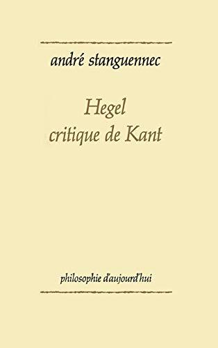 Hegel, critique de Kant [Oct 01, 1985] Stanguennec, André
