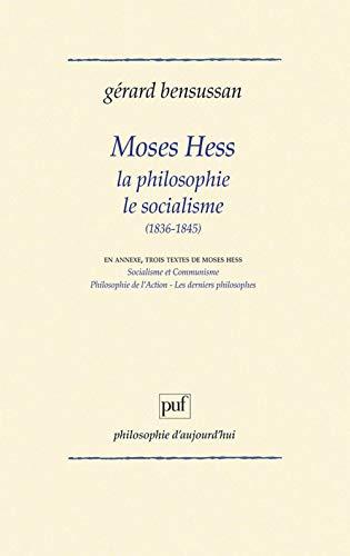 9782130390046: Moses Hess, la philosophie, le socialisme : 1836-1845...
