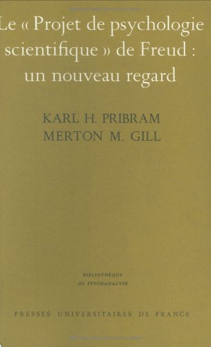 "Le ""Projet de psychologie scientifique"" de Freud: un nouveau regard (2130390544) by Karl H Pribram; Merton M. (Merton Max) Gill"
