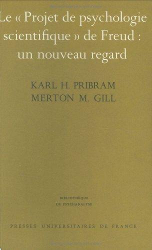 """Le """"Projet de psychologie scientifique"""" de Freud: un nouveau regard (9782130390541) by Karl H Pribram; Merton M. (Merton Max) Gill"""