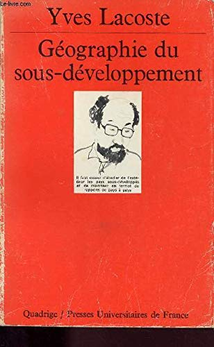 Geographie du sous- developpement.: Yves Lacoste