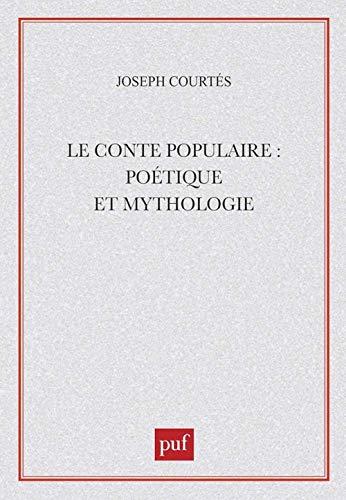 9782130391036: Le Conte populaire : Poétique et Mythologie