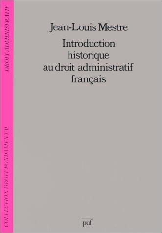 9782130391180: Introduction historique au droit administratif français (Droit fondamental) (French Edition)