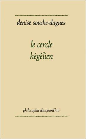 Le cercle hégélien: Souche-Dagues, Denise