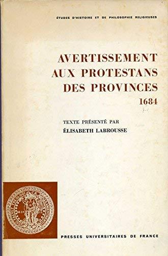 Avertissement aux protestans des provinces: 1684 (Etudes d'histoire et de philosophie ...