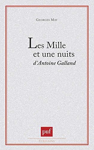 9782130392095: Les mille et une nuits d'Antoine Galland, ou, Le chef-d'œuvre invisible (Ecrivains) (French Edition)