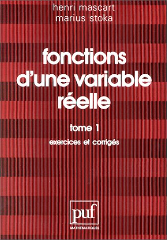 9782130392668: Fonctions d'une variable réelle: Exercices et corrigés (Mathématiques) (French Edition)