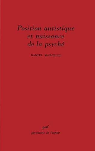 9782130393047: Position autistique et Naissance de la psych�