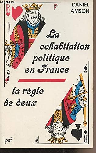 9782130393528: LA COHABITATION POLITIQUE EN FRANCE. La règle de deux