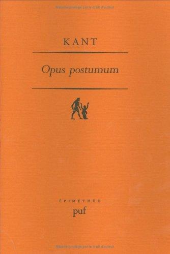 Opus Postumum. Passages des principes métaphysiques de la science de la nature à la ...