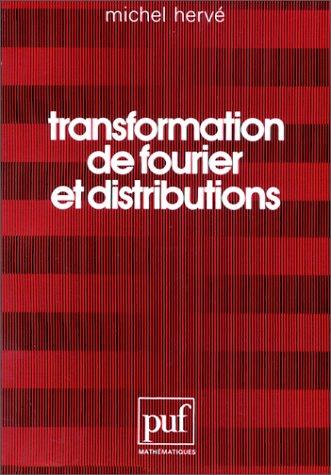 Transformation de Fourier et distributions (Mathematiques) (French Edition) (2130394353) by Herve, Michel