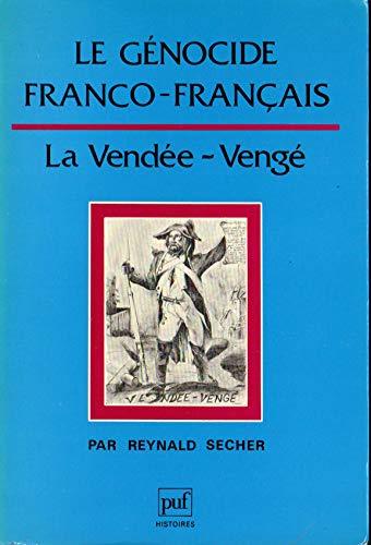 9782130396185: Le génocide franco-français : la Vendée-Vengé