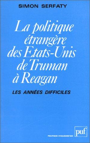 9782130396369: La Politique �trang�re des Etats-Unis de Truman � Reagan : Les Ann�es difficiles