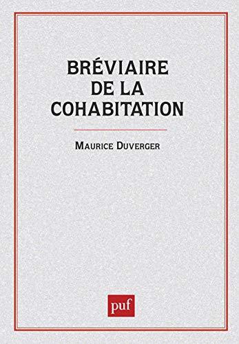 Br?viaire de la cohabitation: Duverger, Maurice