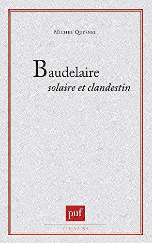 9782130396628: Baudelaire solaire et clandestin