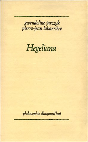 Hegeliana (Philosophie d'aujourd'hui) (French Edition): Jarczyk, Gwendoline