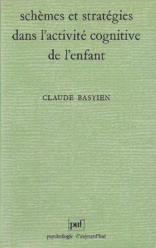 9782130396864: Schèmes et stratégies dans l'activité cognitive de l'enfant (Psychologie d'aujourd'hui) (French Edition)