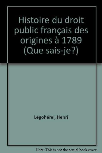 Histoire du Droit Public Français: H. Legoherel