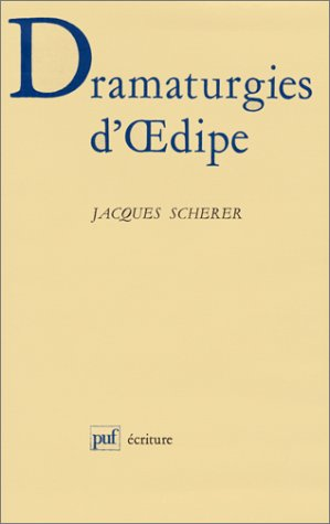 Dramaturgies d'OEdipe (Ecriture) (French Edition): Scherer, Jacques