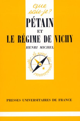Collection Que Sais-Je?: Petain Et Le Regime: Michel, Henri