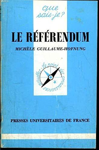 Le référendum (Que sais-je?): Michèle Guillaume-Hofnung