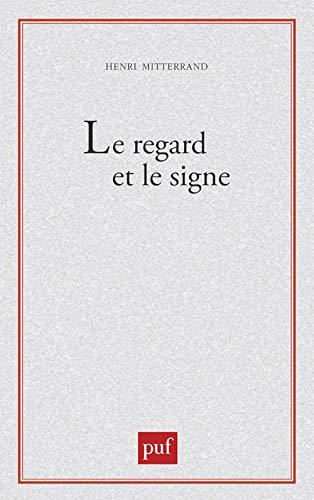 9782130397632: Le regard et le signe: Poétique du roman réaliste et naturaliste (Ecriture) (French Edition)
