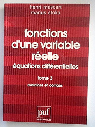 9782130397670: Fonctions d'une variable réelle, équations différentielles, tome 3 : Exercices et Corrigés