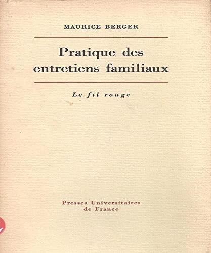 Pratique des entretiens familiaux (Le Fil rouge) (French Edition) (2130397794) by Maurice Berger