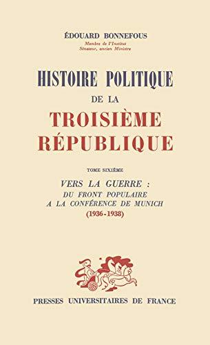 9782130398240: Histoire politique de la troisième République, tome 6 : Vers la guerre, du Front populaire à la conférence de Munich : 1936-1938