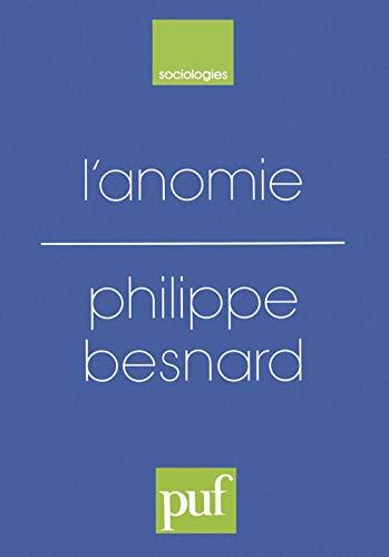 9782130399230: L'anomie : Ses usages et ses fonctions dans la discipline sociologique depuis Durkheim
