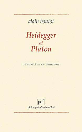 Heidegger Et Platon: Le Probleme Du Nihilisme: Boutot, Alain