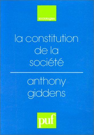 9782130399759: La constitution de la société : Éléments de la théorie de la structuration (Ancien prix éditeur : 41.00 € - Economisez 50 %)