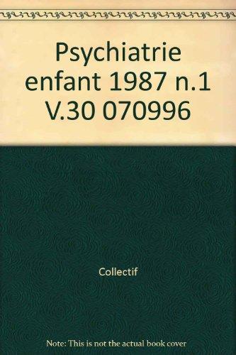 La Psychiatrie de l'Enfant. Volume XXX 1/1987: Lorraine Boucher, George
