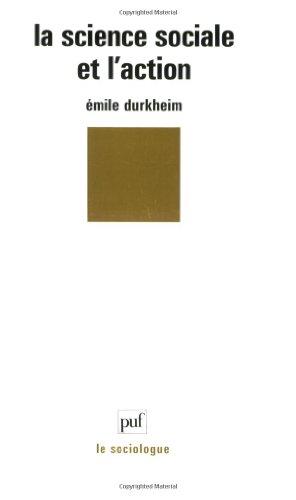 La science sociale et l'action: Durkheim, Emile ; Filloux, Jean-Claude