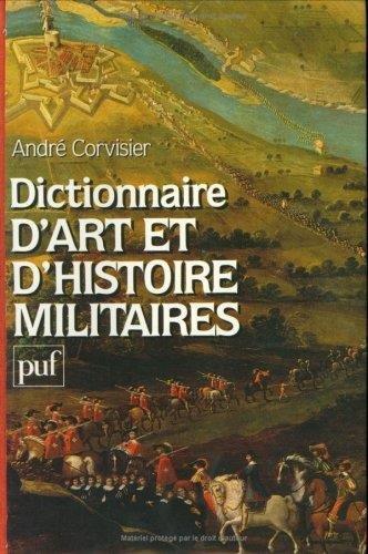 Dictionnaire d'art et d'histoire militaires (French Edition)