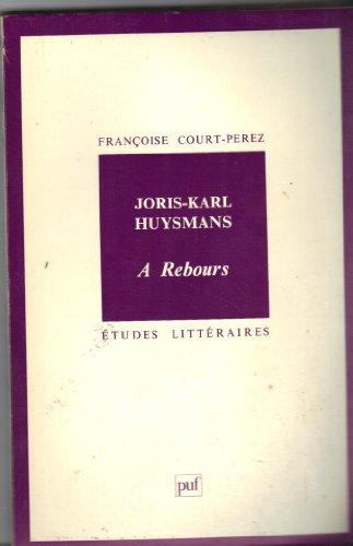 9782130401889: Joris-Karl Huysmans : À rebours (étude littéraire)