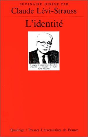 L'Identité: Lévi-Strauss, Claude, Quadrige
