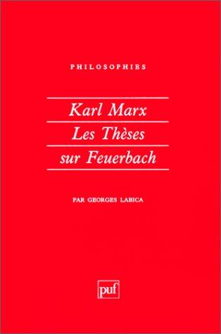 Karl Marx : Les Thèses sur Feuerbach: Labica, Georges, Marx,