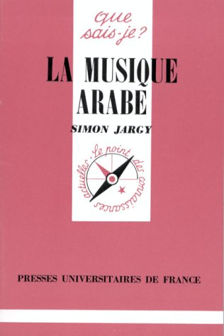 La musique arabe (Que sais-je?) (French Edition): Jargy, Simon